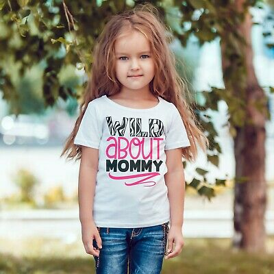 Wild About Mommy Tshirt Mothers Day Daughter T-Shirt Mummys Girl Funny Tee 546