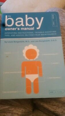 The Baby Owner's Manual: Operating Instructions, Trouble-shooting Tips and Advi…