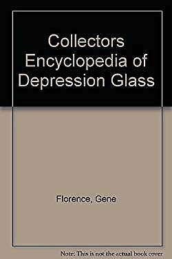 Collectors Encyclopedia of Depression Glass by Florence, Gene