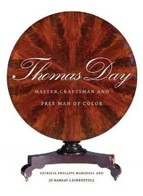 [PDF] Thomas Day Master Craftsman and Free Man of Color by Patricia Phillips Mar