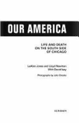 Our America : Life and Death on the South Side of Chicago by Jones, LeAlan