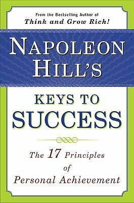 Napoleon Hill's Keys to Success : The 17 Principles of Personal Achievement
