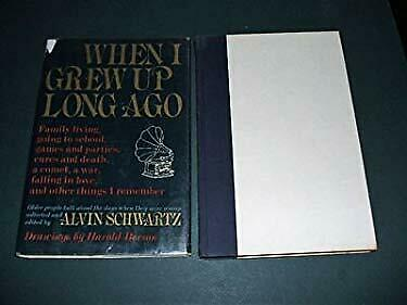 When I Grew up Long Ago by Schwartz, Alvin-ExLibrary