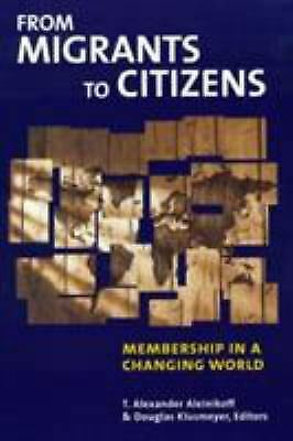 From Migrants to Citizens : Membership in a Changing World