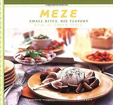 Meze : Small Bites, Big Flavors from the Greek Table by Barron, Rosemary
