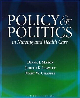 Policy and Politics in Nursing and Health Care by Chaffee, Ellen E.