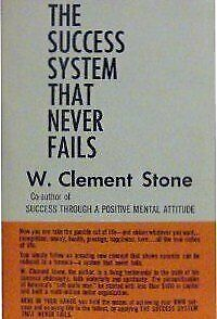 Success System That Never Fails by Stone, W. Clement