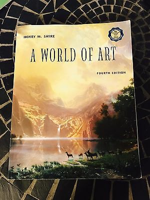 A World Of Art Fourth Edition by Henry M. Sayre (CD-ROM Included)