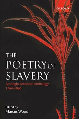 Poetry of Slavery : An Anglo-American Anthology, 1764-1865-ExLibrary