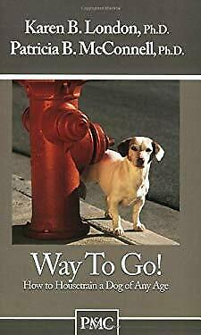 Way to Go! : How to Housetrain a Dog of Any Age by London, Karen B.
