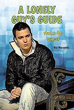 Lonely Guy's Guide : How to Deal by Marcovitz, Hal-ExLibrary