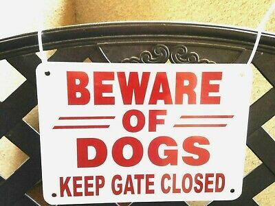 "BEWARE OF DOGS KEEP GATE CLOSED THICK Aluminum 10"" x 7"" red/white"