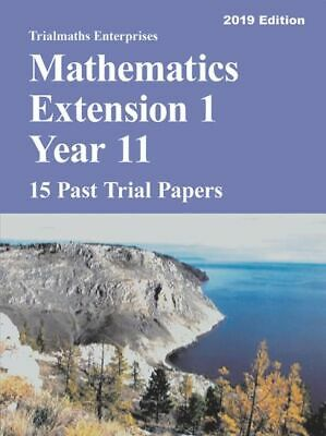 Mathematics Extension 1 Year 11 Past Trial Papers 2019 edition - 15 Past  Papers