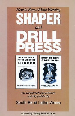 How to Run a Metal Working Shaper & Drill Press, South Bend Lathe Wks
