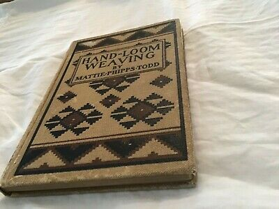 Hand-Loom Weaving by Mattie Phipps -todd 1902 hard cover