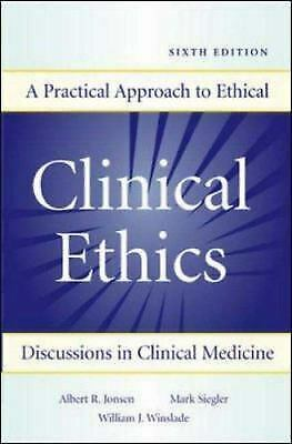 Clinical Ethics : A Practical Approach to Ethical Decisions in Clinical Medicine