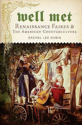 Well Met: Renaissance Faires and the American Counterculture (Paperback or Softb