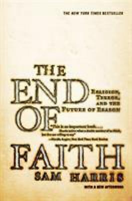 End of Faith : Religion, Terror, and the Future of Reason by Harris, Sam