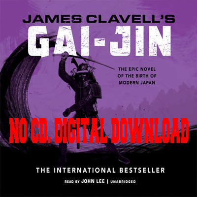 Gai-Jin The Epic Novel of the Birth of Modern Japan - James Clavell {AUDIO BOOK}