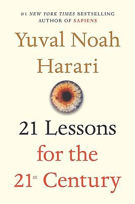 21 LESSONS FOR THE 21ST  CENTURY by Yuval Noah Harari 0525512179)