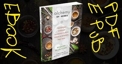 Alchemy of Herbs: Transform Everyday Ingredients into Foods and Remedies [P-D-F]