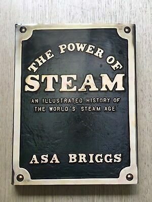 1981 ' The Power Of Steam' An Illustrated History Worlds Steam Age By Asa Briggs