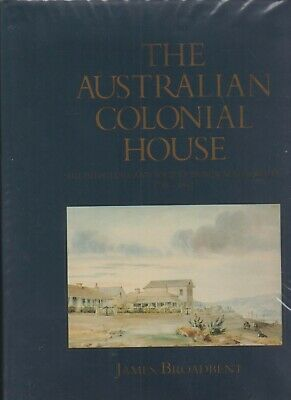 THE AUSTRALIAN COLONIAL HOUSE by JAMES BROADBENT hc/dj 1ST ED 1997 , V/SCARCE