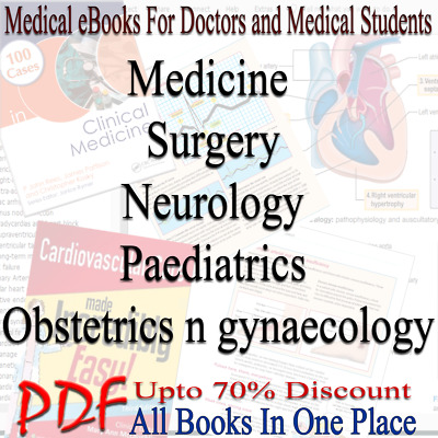 Medicine Surgery Neurology Paediatrics Anatomy All medical Subjects PDF EBooks