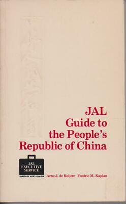 CHINA , JAL GUIDE TO THE PEOPLE'S REPUBLIC OF CHINA pbl 1978