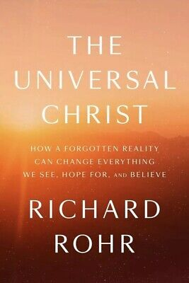 The Universal Christ How a Forgotten Reality by Richard Rohr Hardcover NEW