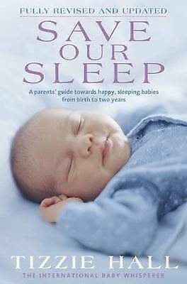 Save Our Sleep by Tizzie Hall Fully revised & updated edition Paperback