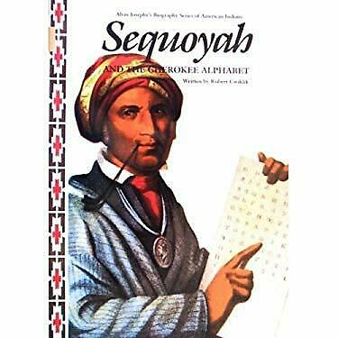 Sequoyah And the Cherokee Alphabet by Robert Cwiklik