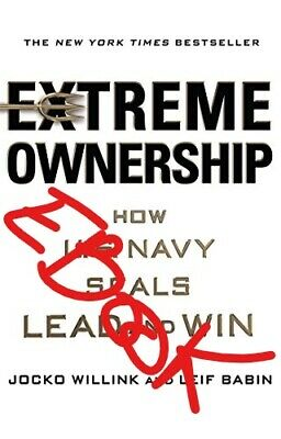 Extreme Ownership: How U.S. Navy SEALs Lead and Win (P-D-F)
