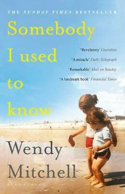 Somebody I Used to Know by Wendy Mitchell New Paperback Book