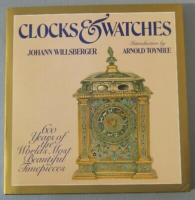 CLOCKS & WATCHES 600 Years of the World's Most Beautiful Timepieces WILLSBERGER