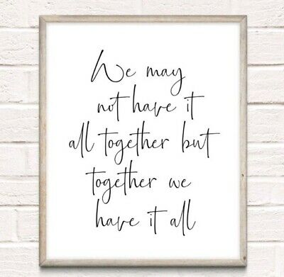 Together Have It All Typography Print Poster Family Love Unframed Home Quote