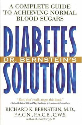 Dr. Bernstein's Diabetes Solution : A Complete Guide to Achieving Normal Blood S