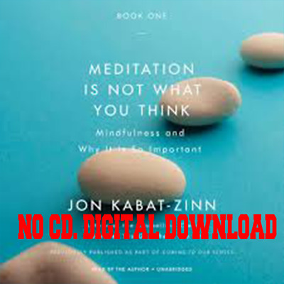 Meditation Is Not What You Think by Jon Kabat-Zinn (Audiobook)
