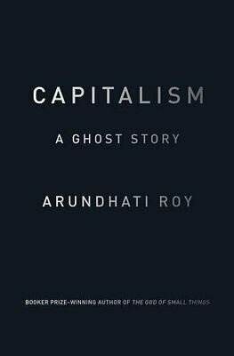 Capitalism by Arundhati Roy New Paperback Book