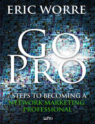 Go Pro : 7 Steps to Becoming a Network Marketing Professional eBook [PDF]
