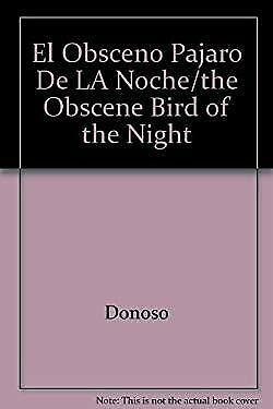El Obsceno Pajaro De LA Noche/the Obscene Bird of the Night (Spanish E-ExLibrary