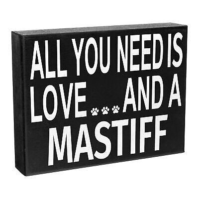 JennyGems - All You Need is Love and a Mastiff - Wooden Stand Up Box Sign...