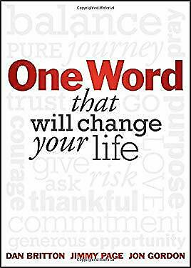 One Word : That Will Change Your Life by Britton, Dan