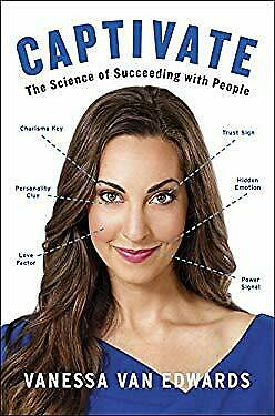 Captivate: The Science of Succeeding with People