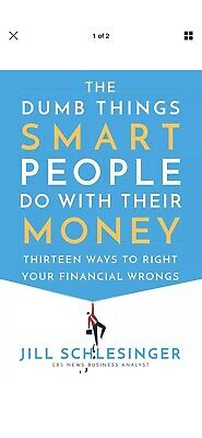 The Dumb Things Smart People Do with Their Money-Jill Schlesinger Hardcover NEW