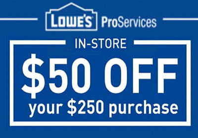 One (1X) $50 Off $250 Lowes Fast Delivery-1Coupon In Store 3/22/19