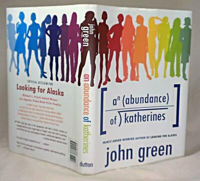 AN ABUNDANCE OF KATHERINES, John Green, SIGNED/DATED (title page) 1st/1st, 2006