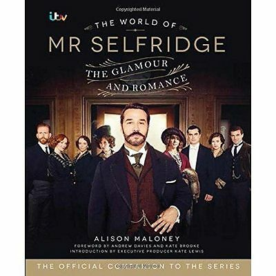 The World of Mr Selfridge: The official companion to the hit ITV series by...