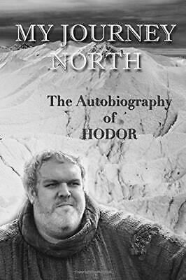 The autobiography of Hodor: My Journey North by Hodor New Paperback Book