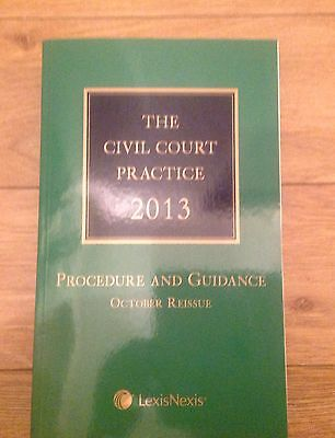 The Civil Court Practice 2013 Procedure And Guidance October Reissue Law Book